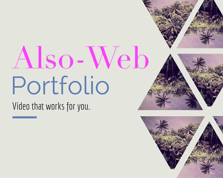 Also-Web Video Portfolio